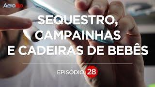 SEQUESTRO, CAMPAINHAS E CADEIRAS DE BEBÊ - EP #28