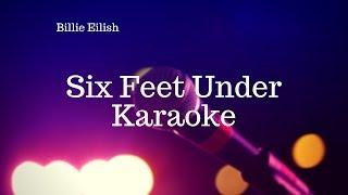 Six Feet Under - Billie Eilish | karaoke