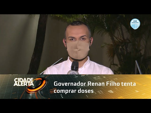 Governador Renan Filho tenta comprar doses de vacina contra a COVID-19