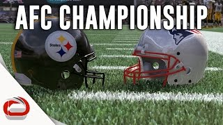 AFC CHAMPIONSHIP - PITTSBURGH STEELERS VS. NEW ENGLAND PATRIOTS - MADDEN 17