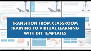 Transition from Classroom Training to Virtual Learning with DIY Templates