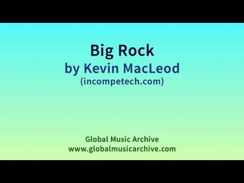 Big Rock by Kevin MacLeod 1 HOUR