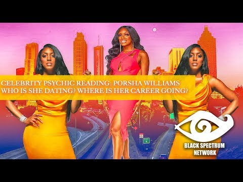Psychic Reading - Porsha Williams - Who Is She Dating? Career Goals?