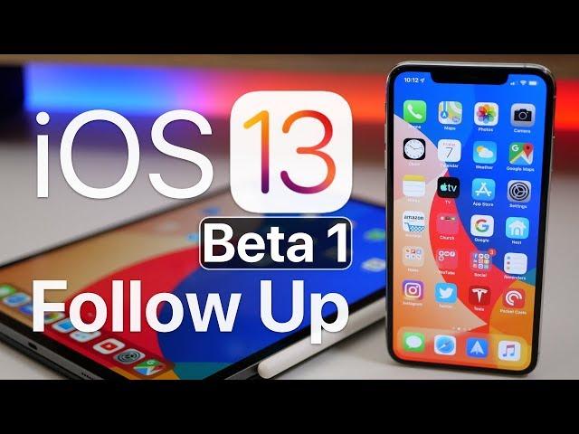 iOS 13 Beta 1 - Follow Up