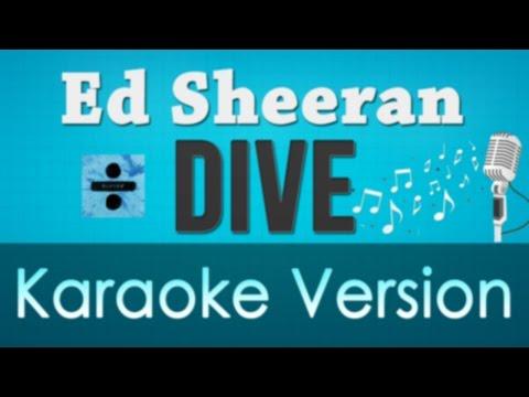 Ed Sheeran - Dive HIGHER KEY Karaoke