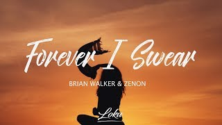 Brian Walker - Forever I Swear (Lyrics) ft. Zenon