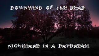 """Melodic Deathcore - Downwind of the Dead - """"Nightmare in A Daydream"""""""