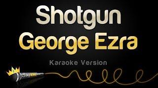 George Ezra - Shotgun (Karaoke Version)