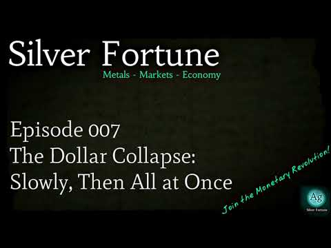 The Dollar Collapse: Slowly, Then All at Once - Episode 007