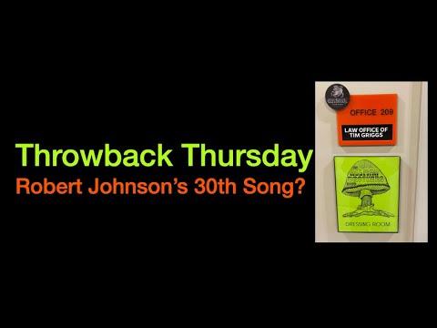 throwback-thursday:-robert-johnson's-30th-song?