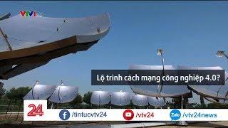 Việt Nam đã sẵn sàng cho cách mạng công nghiệp 4.0? - Tin Tức VTV24