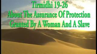 Tirmidhi 19-26: About The Assurance Of Protection Granted By A Woman And A Slave