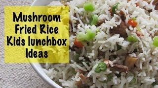 Mushroom Fried Rice Recipe  - Kids Lunch Box Ideas For School - Tiffin Recipes  | Nisa Homey