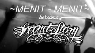 "SECOND STORY // MENIT - MENIT BERSAMA "" SECOND STORY """