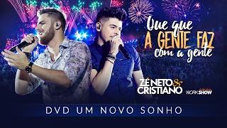Baixar Zé Neto e Cristiano - QUE QUE A GENTE FAZ COM A GENTE - DVD Um Novo Sonho HD