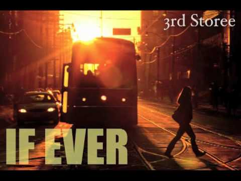 If Ever - 3rd Storee