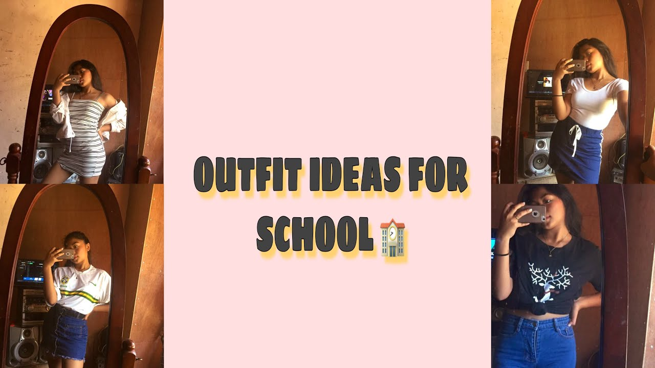 [VIDEO] - OUTFIT IDEAS FOR SCHOOL ? | philippines 1