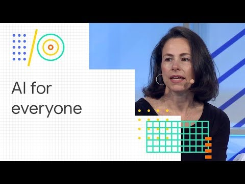Opportunities, challenges, and strategies to develop AI for everyone (Google I/O '18)