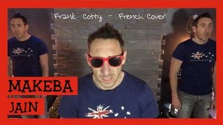 Jain - Makeba (traduction en francais) COVER Frank Cotty