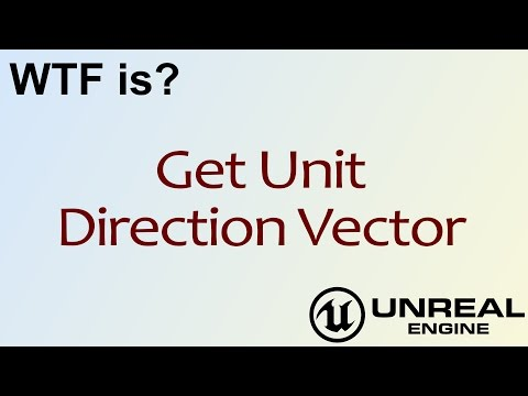 WTF Is? Get Unit Direction Vector in Unreal Engine 4 ( UE4 ) - YouTube