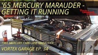 Starting the 1965 Mercury Marauder - Will it Run? - Vortex Garage Ep. 34