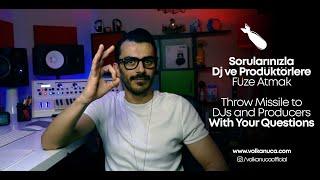 Sorularınızla Dj & Prodüktörlere Füze Atmak / Throw Missile to DJs &  Producers With Your Questions