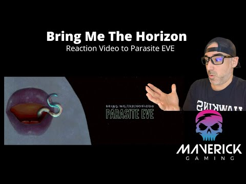 Maverick Gaming3020:  Reaction video to Bring me the Horizon- Parasite Eve!!!!!! Lets Go!