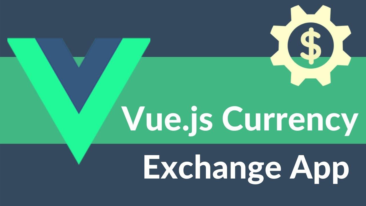 Let's Build Currency Exchange App With VueJS || VueJS Tutorial || Exchange Rate API