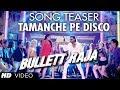 BULLETT RAJA TAMANCHE PE DISCO SONG TEASER || SAIF ALI KHAN, SONAKSHI SINHA