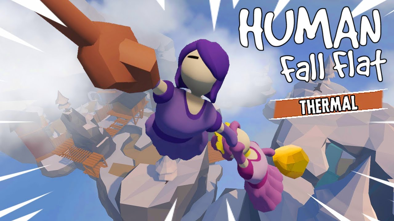 Can We Find the GOLD in THERMAL? / Human: Fall Flat