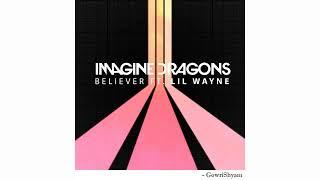 Imagine Dragons - Believer Feat. Lil Wayne