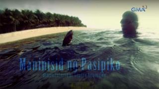 I-Witness: 'Maninisid ng Pasipiko' dokumentaryo ni Sandra Aguinaldo (full episode)