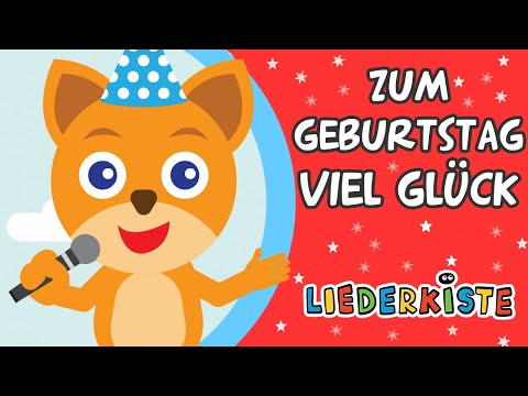 Zum Geburtstag viel Glück - Happy Birthday to You | Liederkiste