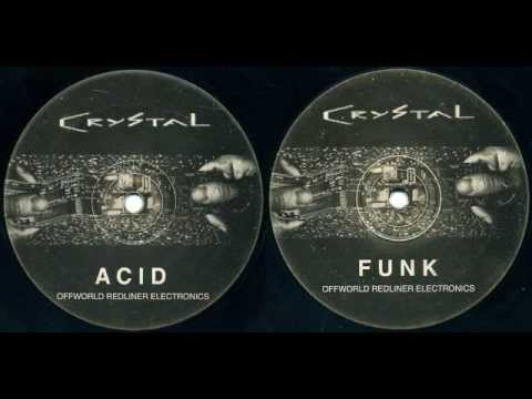 Crystal Distortion - Crystal Acid & Crystal Funk