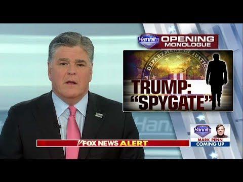 Hannity Monologue on Trump Spygate