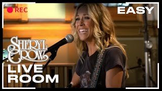 "Sheryl Crow - ""Easy"" captured in The Live Room"