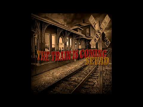 SEVAD - The Train Is Coming (Cover Version) (Official Audio)