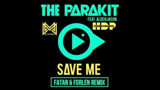 The Parakit feat Alden Jacob & Anchalee - Save Me (Fatan & Forlen Remix)