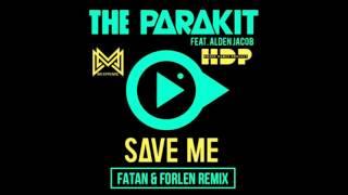 The Parakit feat Alden Jacob & Anchalee - Save Me (Fatan & Forlen Remix)