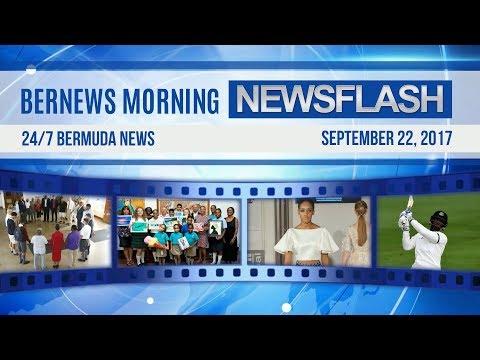 Bernews Morning Newsflash For Friday, September 22, 2017