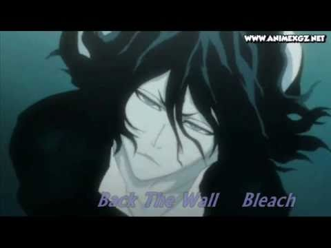 Bleach soundtrack- Back The Wall