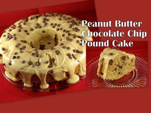 Peanut Butter Chocolate Chip Pound Cake- With Yoyomax12