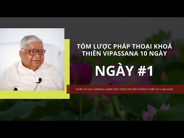 [Tóm lược pháp thoại khóa thiền Vipassana 10 ngày] NGÀY 1 - Thiền sư S.N. Goenka