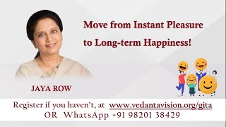 Move from Instant Pleasure to Long-term Happiness at the Weekly Webinars on Bhagavad Gita CH 4!