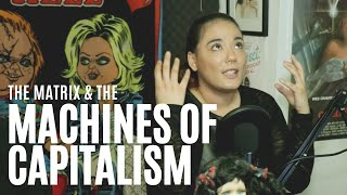 The Matrix & the Machines of Capitalism