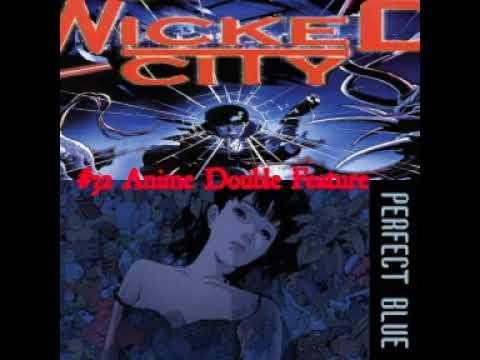32- Anime Double Feature Wicked City & Perfect Blue