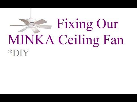 Fixing Our Minka Ceiling Fan