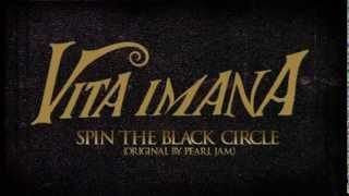 "VITA IMANA - ""Spin The Black Circle"" (PEARL JAM)"