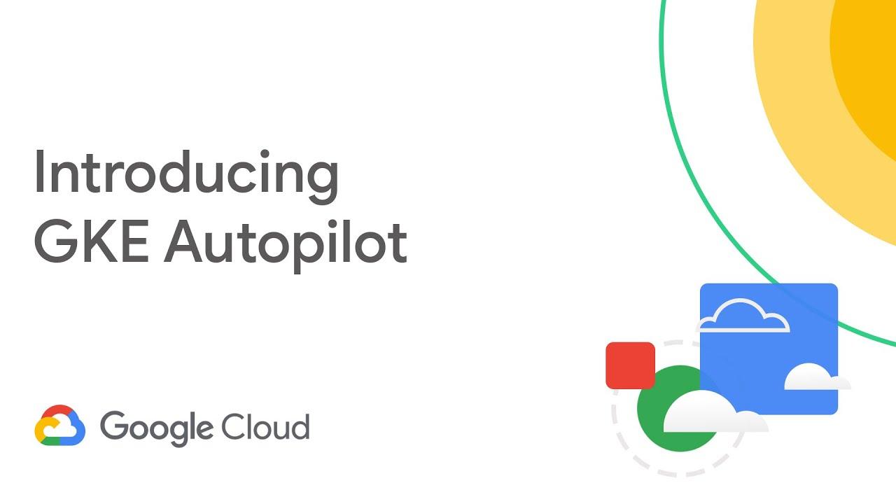 Introducing GKE Autopilot