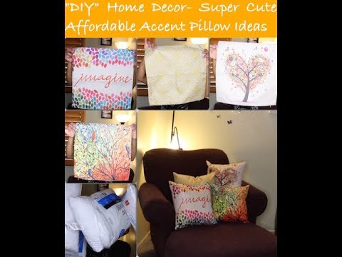 """DIY"" Home Decor- Super Cute & Affordable Accent Pillow Ideas 